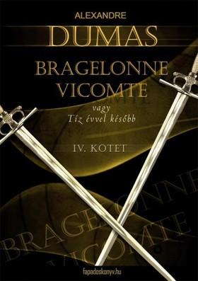 Alexandre DUMAS - Bragelonne Vicomte vagy tíz évvel később 4. kötet [eKönyv: epub, mobi]