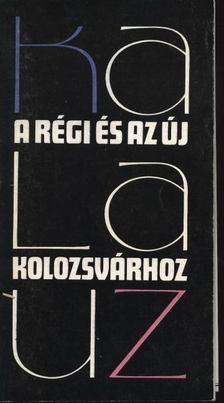 Gaal György - Kalauz a régi és új Kolozsvárhoz [antikvár]
