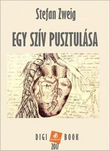 Stefan Zweig - Egy szív pusztulása [eKönyv: epub, mobi]