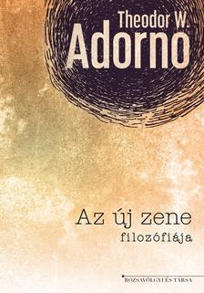 Theodor W. Adorno - Az új zene filozófiája