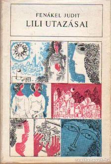 FENÁKEL JUDIT - Lili utazásai [antikvár]