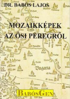 dr. Babós Lajos - Mozaikképek az ősi Peregről