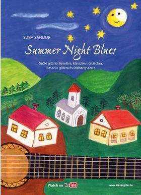 SUBA SÁNDOR - Summer Night Blues - Szóló gitárra, fuvolára, klasszikus gitárokra, basszus gitárra és ütőhangszerre