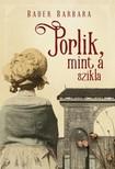 Bauer Barbara - Porlik, mint a szikla [eKönyv: epub, mobi]