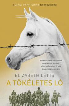 Elizabeth Letts - A tökéletes ló