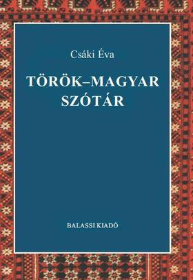 Csáki Éva - Csáki Éva: Török-magyar szótár