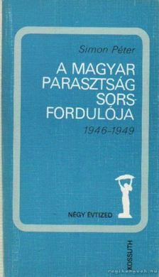 Simon Péter - A magyar parsztság sorsfordulója [antikvár]