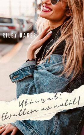 Riley Baker - Utóirat: Elvittem az autót!