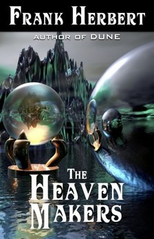 Frank Herbert - The Heaven Makers [eKönyv: epub, mobi]