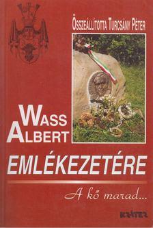 TURCSÁNY PÉTER - Wass Albert emlékezetére [antikvár]