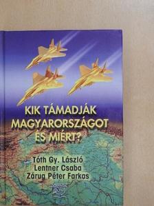 Lentner Csaba - Kik támadják Magyarországot és miért? [antikvár]