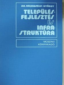 Dr. Kőszegfalvi György - Településfejlesztés és infrastruktúra [antikvár]