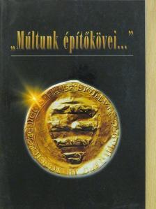"""Érszegi Géza - """"Múltunk építőkövei..."""" [antikvár]"""
