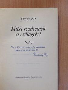 Rédey Pál - Miért reszketnek a csillagok? (dedikált példány) [antikvár]