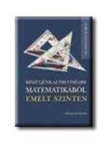 Székely Péter - Készüljünk az érettségire matematikából emelt szinten - fela