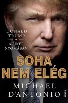 Donald Trump - Soha nem elég / Donald Trump küzdelme a sikerért