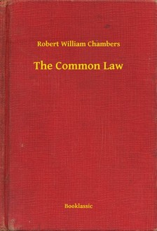 Chambers Robert William - The Common Law [eKönyv: epub, mobi]