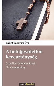 Bálint Fogarasi Éva - A beteljesületlen kereszténység
