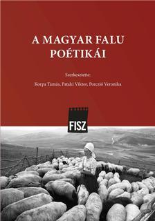 Korpa Tamás - Pataki Viktor - Porczió Veronika (szerk.) - A magyar falu poétikái - ÜKH 2018