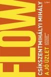 Csíkszentmihályi Mihály - Jó üzlet - Az értékteremtő vállalkozás pszichológiája [eKönyv: epub, mobi]