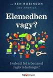 Sir Ken Robinson, Lou Aronica - Elemedben vagy? - Az alkotó elem 2. [eKönyv: epub, mobi]