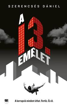 Szerencsés Dániel - A 13. emelet - ÜKH 2019