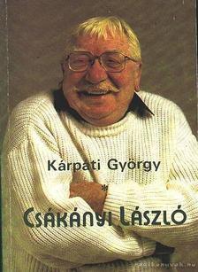 KÁRPÁTI GYÖRGY - Csákányi László [antikvár]