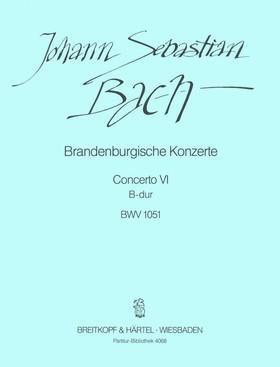 J. S. Bach - BRANDENBURGISCHE KONZERTE CONCERTO VI B-DUR BWV 1051, PARTITUR