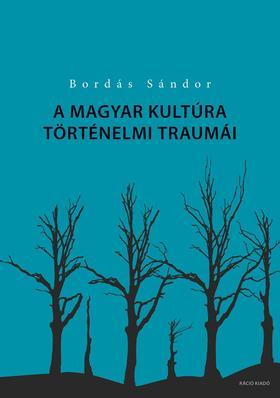Bordás Sándor - Bordás Sándor: A magyar kultúra történelmi traumái