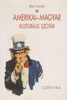 Bart István - Amerikai-magyar kulturális szótár [antikvár]