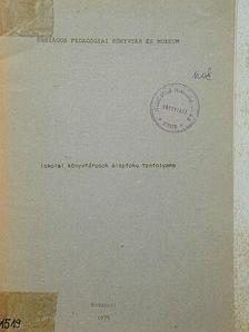 Károlyi Ágnes - Iskolai könyvtárosok alapfokú tanfolyama [antikvár]
