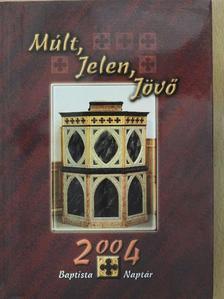 Bajusz Ferenc - Múlt, Jelen, Jövő 2004 [antikvár]