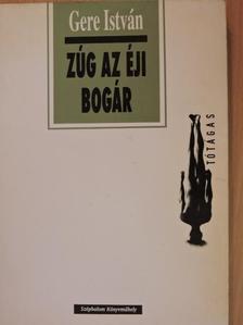 Gere István - Zúg az éji bogár [antikvár]