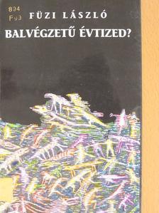 Füzi László - Balvégzetű évtized? [antikvár]