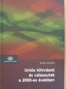 Rácz Margit - Uniós kihívások és válaszutak a 2000-es években [antikvár]