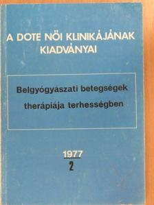 Dr. Árvay Sándor - Belgyógyászati betegségek therápiája terhességben [antikvár]