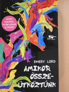 Emery Lord - Amikor összeütköztünk [antikvár]