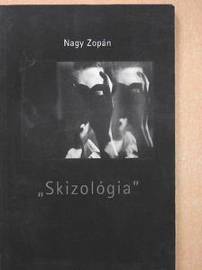 """Nagy Zopán - """"Skizológia"""" (dedikált példány) [antikvár]"""