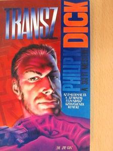 Philip K. Dick - Transz [antikvár]