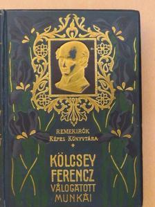 Kölcsey Ferencz - Kölcsey Ferencz válogatott munkái [antikvár]