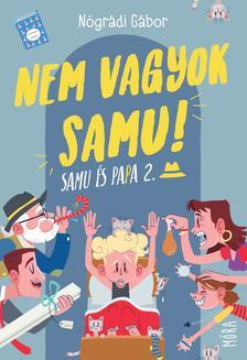 NÓGRÁDI GÁBOR - Nem vagyok Samu! - Samu és Papa 2.