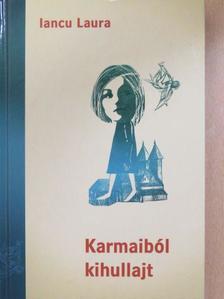 Iancu Laura - Karmaiból kihullajt (dedikált példány) [antikvár]