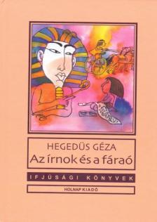 Hegedüs Géza - Az írnok és a fáraó