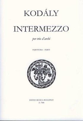Kodály Zoltán - INTERMEZZO PER TRIO D`ARCHI (HEGEDŰ,BRÁCSA,CSELLÓ) PARTITURA-PARTI