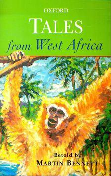BENNETT, MARTIN (retold by) - Tales from West Africa [antikvár]