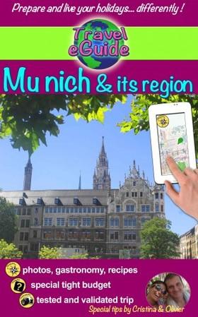 Olivier Rebiere Cristina Rebiere, - Travel eGuide: Munich and its Region [eKönyv: epub, mobi]