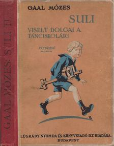 GAÁL MÓZES - Suli viselt dolgai a tánciskoláig [antikvár]