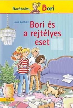 Julia Boehme - Bori és a rejtélyes eset - Barátnőm, Bori