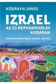 Köbányai János - Izrael az új népvándorlás korában