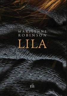 Marilynne Robinson - Lila [eKönyv: epub, mobi]